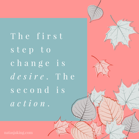 first step to change